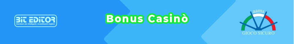 casinò online 2021 - Bonus Casinò